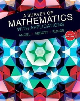 Survey of Mathematics with Applications, by Angel, 10th Edition 9780134112107