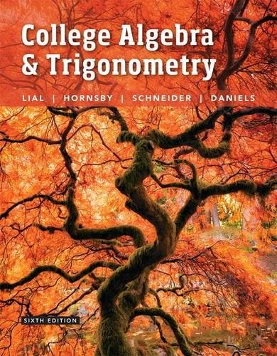 College Algebra and Trigonometry, by Lial, 6th Edition 9780134112527