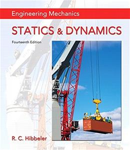 Engineering Mechanics: Statics and Dynamics, by Hibbeler, 14th Edition 14 PKG 9780134117003
