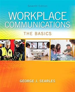 Workplace Communications: The Basics, by Searles, 7th Edition 9780134120690