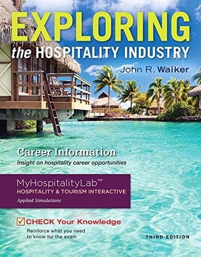Exploring the Hospitality Industry, by Walker, 3rd Edition 3 PKG 9780134123820