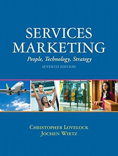Services Marketing: People, Technology, Strategy, by Lovelock, 7th Edition 9780134123905