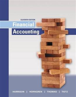 Financial Accounting, by Harrison, 11th Edition 9780134127620