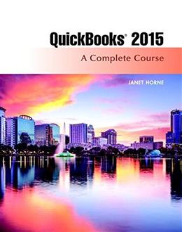 QuickBooks 2015: A Complete Course, by Horne, 16th Edition 9780134130101