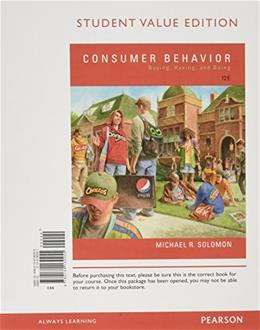 Consumer Behavior: Buying, Having, and Being, by Solomon, 12th Student Value Edition 9780134130255