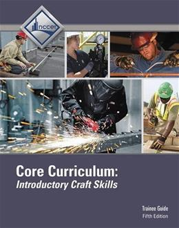 Core Curriculum Trainee Guide, by NCCER, 5th Edition 9780134130989