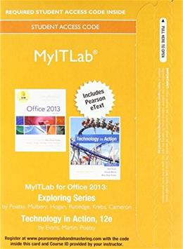 MyITLab for Exploring with Technology In Action, by Evans, 12th Edition, ACCESS CODE ONLY 12 PKG 9780134139265