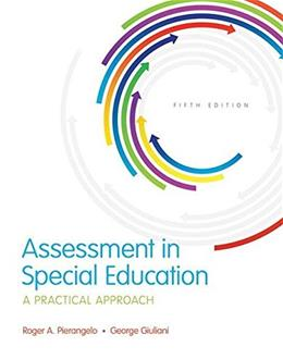 Assessment in Special Education: A Practical Approach, by Pierangelo, 5th Looseleaf Edition 5 PKG 9780134145013