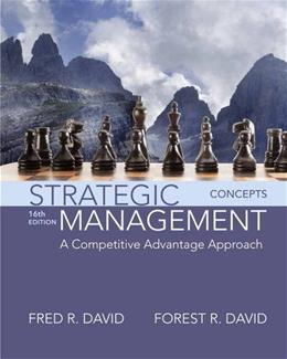 Strategic Management: A Competitive Advantage Approach, Concepts, by David, 16th Edition 9780134153971