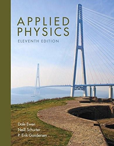 Applied Physics, by Ewen, 11th Edition 9780134159386