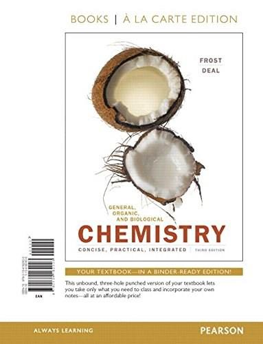 General, Organic, and Biological Chemistry, by Frost, 3rd Books a la Carte Edition 9780134162003