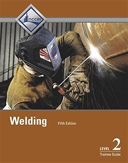 Welding, by NCCER, 5th Edition, Level 2, Trainee Guide 9780134163109