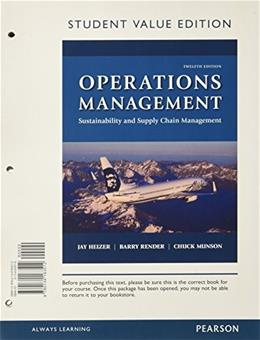 Operations Management: Sustainability and Supply Chain Management, Student Value Edition (12th Edition) 9780134163512