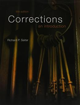 Corrections: An Introduction, by Seiter, 5th Edition 9780134164113