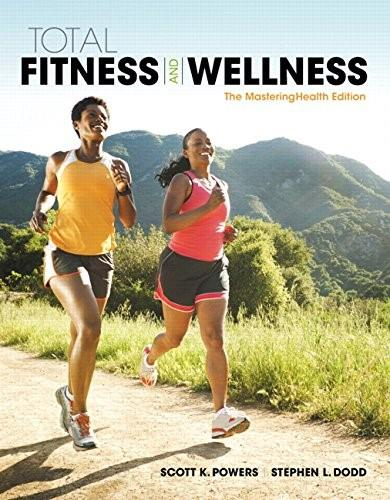 Total Fitness and Wellness, by Powers, 7th Edition 9780134167602