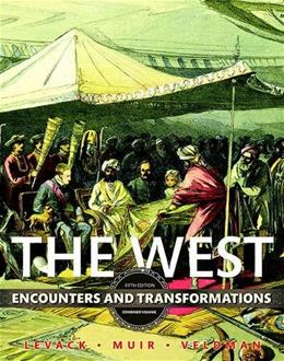 West: The Combined Volume: Encounters and Transformations, by Levack, 5th Edition 9780134167619