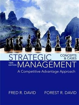 Strategic Management: A Competitive Advantage Approach, Concepts and Cases 16 9780134167848