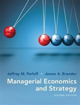 Managerial Economics and Strategy, by Perloff, 2nd Edition 9780134167879