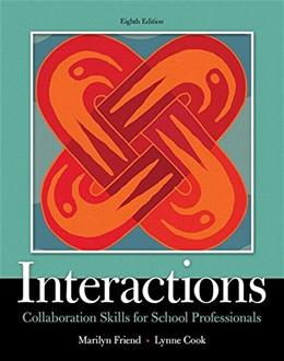 Interactions: Collaboration Skills for School Professionals, by Friend, 8th Edition 8 PKG 9780134168548