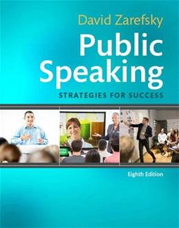 Public Speaking: Strategies for Success, by Zarefsky, 8th Edition 9780134169880