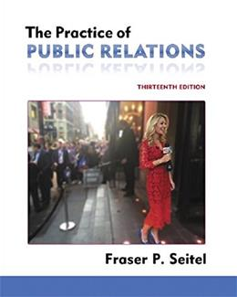 Practice of Public Relations, by Seitel, 13th Edition 9780134170114