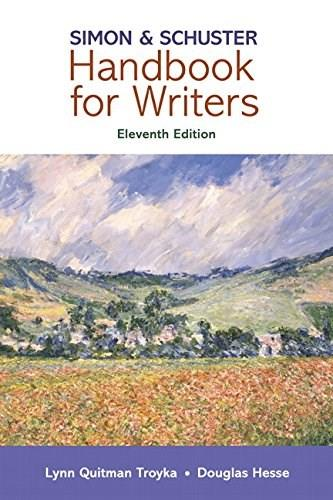 Simon and Schuster Handbook for Writers, by Troyka,11th Edition 9780134172828
