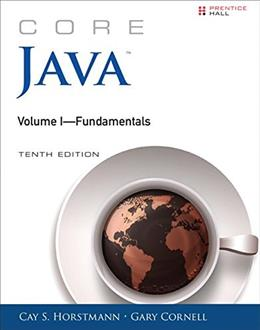 Core Java Volume I--Fundamentals, by Horstmann, 10th Edition 9780134177304