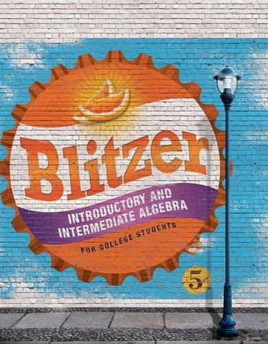 Introductory and Intermediate Algebra for College Students, by Blitzer, 5th Edition 9780134178141