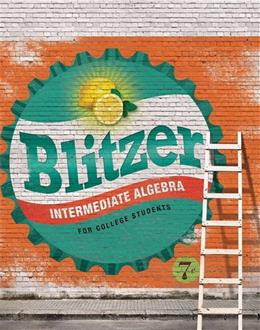 Intermediate Algebra for College Students, by Blitzer, 7th Edition 9780134178943