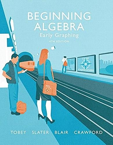 Beginning Algebra: Early Graphing, by Tobey, 4th Edition 9780134178974