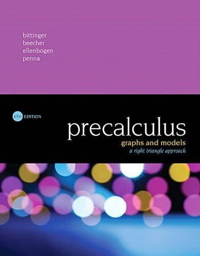 Precalculus: Graphs and Models, A Right Triangle Approach, by Bittinger, 6th Edition 9780134179056