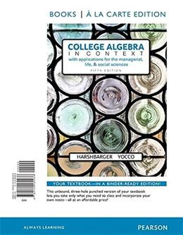 College Algebra in Context, by Harshberger, 5th Books a la Carte Edition 9780134180038