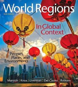 World Regions in Global Context: Peoples, Places, and Environments 6 9780134183640