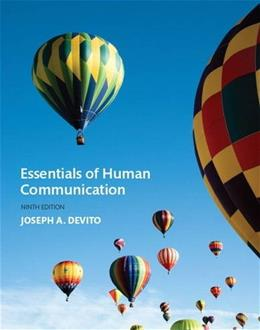 Essentials of Human Communication, by Devito, 9th Edition 9780134184951