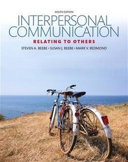 Interpersonal Communication: Relating to Others, by Beebe, 8th Edition 9780134202037
