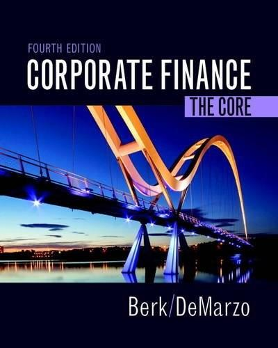 Corporate Finance: The Core, by Berk, 4th Edition 9780134202648
