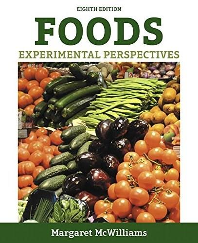 Foods: Experimental Perspectives, by McWilliams, 8th Edition 9780134204581