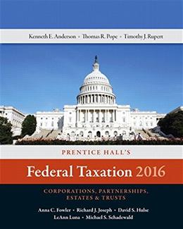 Prentice Halls Federal Taxation 2016 Corporations, Partnerships, Estates and Trusts, by Anderson, 29th Edition 9780134206431