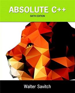 Absolute C++, by Savitch, 6th Edition 6 PKG 9780134225395
