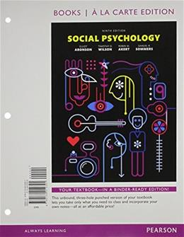 Social Psychology, by Aronson, 9th Books a la Carte Edition 9 PKG 9780134225609