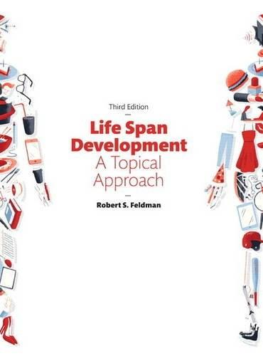 Life Span Development: A Topical Approach 3 9780134225906