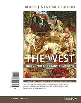 The West: Encounters and Transformations, Volume 2, Books a la Carte Edition (5th Edition) 9780134232324