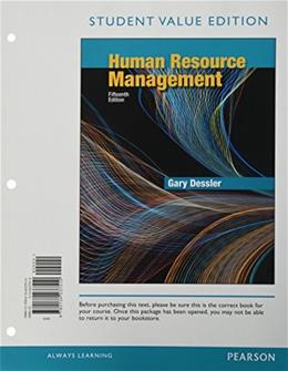 Human Resource Management, by Dessler, 15th Student Value Edition 9780134237510