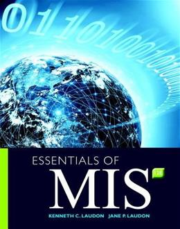Essentials of MIS, by Laudon, 12th Edition 9780134238241