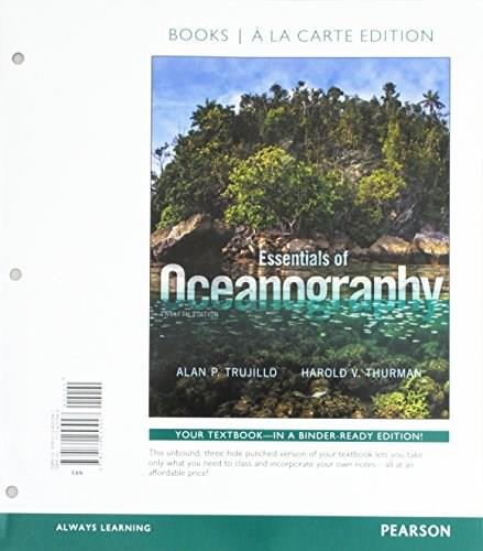 Essentials of Oceanography, by Trujillp, 12th Books a la Carte Edition 9780134253947