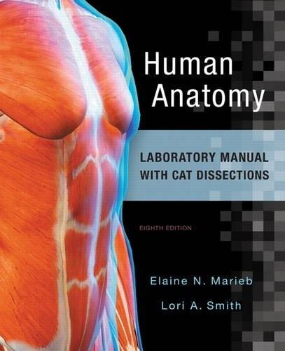 Human Anatomy, by Marieb, 8th Edition, Laboratory Manual with Cat Dissections 9780134255583