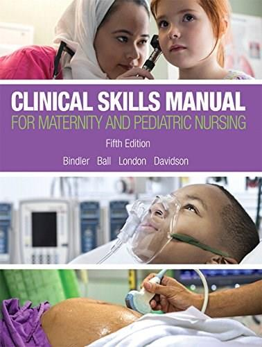 Clinical Skills Manual for Maternity and Pediatric Nursing, by Bindler, 5th Edition 9780134257006