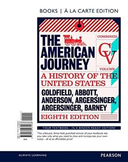 American Journey, Combined Volume, by Goldfield, 8th Books a la Carte Edition 9780134260266