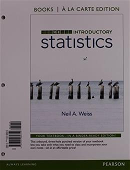 Introductory Statistics, by Weiss, 10th Edition 10 PKG 9780134270364