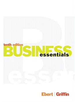 Business Essentials, by Ebert, 10th Edition 10 PKG 9780134271125